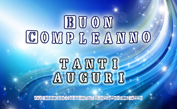 Buon Compleanno - Tanti Auguri (Auguri, Frasi e Immagini di Buon Compleanno)