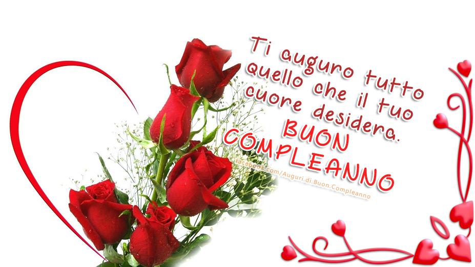 Ti auguro tutto quello che il tuo cuore desidera... Buon Compleanno Rose Rosse Cartolina (Auguri, Frasi e Immagini di Buon Compleanno)