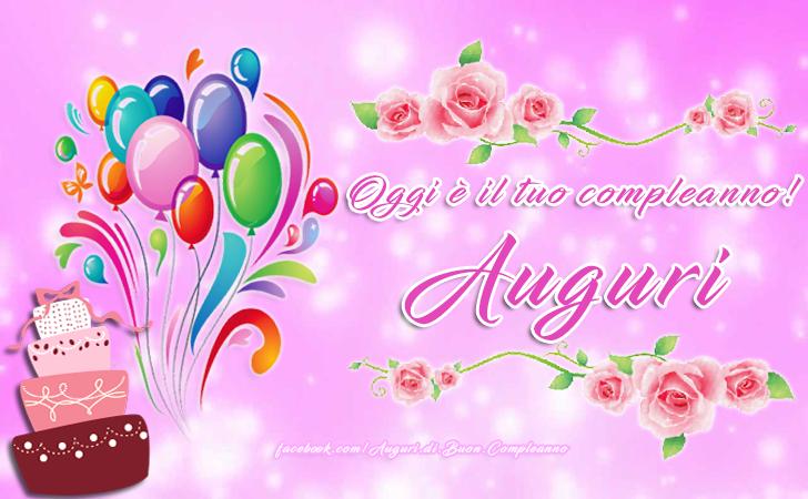 Oggi è il tuo compleanno! Auguri(Frasi e Immagini)