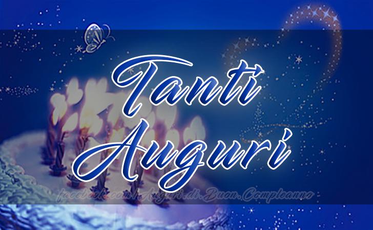 TANTI AUGURI (Auguri, Frasi e Immagini di Buon Compleanno)