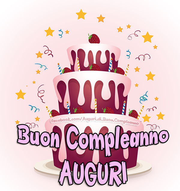 Buon Compleanno - AUGURI  🎂 (Auguri, Frasi e Immagini di Buon Compleanno)