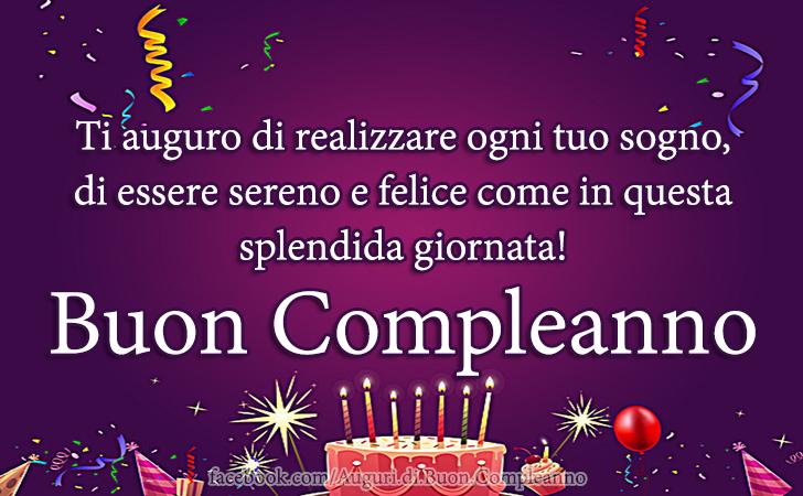 Ti auguro di realizzare ogni tuo sogno,  di essere sereno e felice come in questa splendida giornata! Buon Compleanno(Frasi e Immagini)