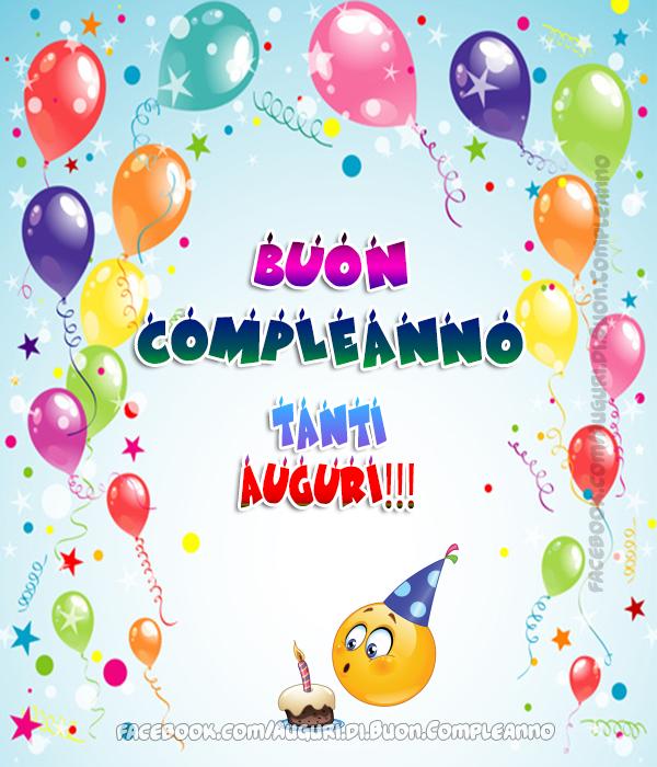 Buon Compleanno 🎉 Tanti Auguri!!! 🎈 (Auguri, Frasi e Immagini di Buon Compleanno)