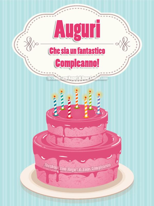 Auguri 🎂🎂🎂 Che sia un fantastico Compleanno! 🎁 (Auguri, Frasi e Immagini di Buon Compleanno)