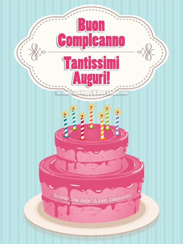 Buon Compleanno - Tantissimi Auguri! (Auguri, Frasi e Immagini di Buon Compleanno)