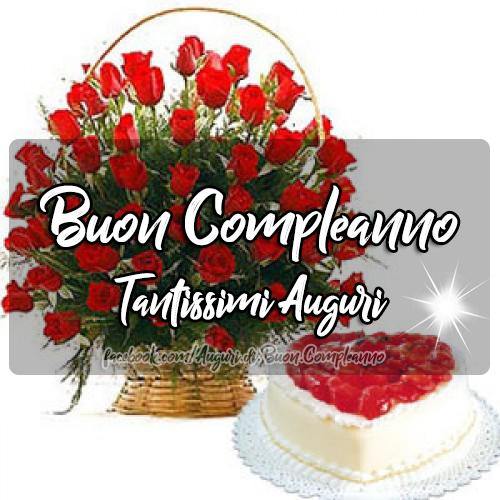 Buon Compleanno - Tantissimi Auguri 🌹🎈💟🍰 (Auguri, Frasi e Immagini di Buon Compleanno)
