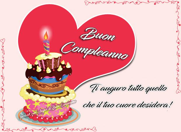 Ti auguro tutto quello che il tuo cuore desidera! Buon Compleanno (Auguri, Frasi e Immagini di Buon Compleanno)