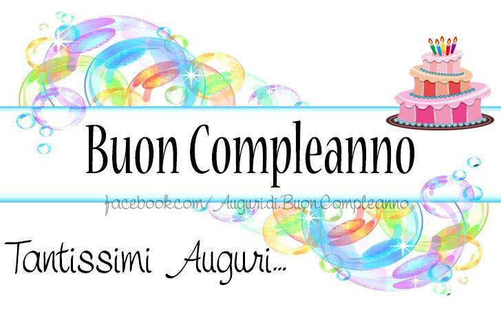 Buon Compleanno - Tantissimi Auguri  (Auguri, Frasi e Immagini di Buon Compleanno)