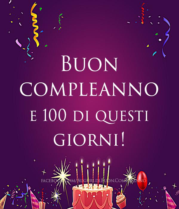 Buon compleanno e 100 di questi giorni! (Frasi e Immagini)