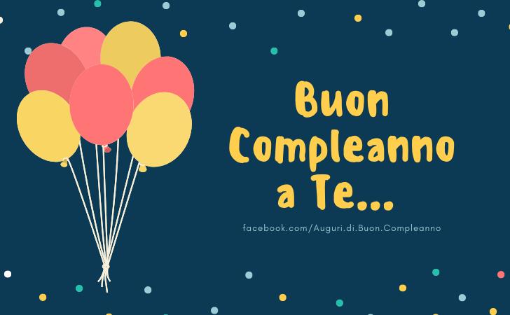 Buon Compleanno a Te... TANTI AUGURI DI BUON COMPLEANNO!(Frasi e Immagini)