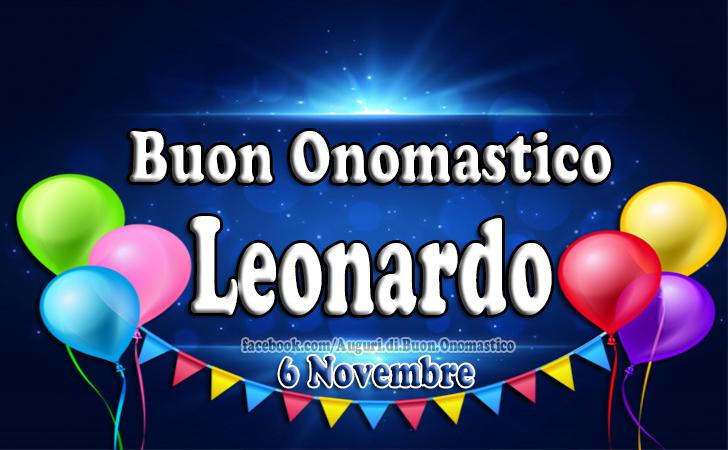 Auguri di Buon Onomastico Leonardo (6 novembre)(Frasi e Immagini)