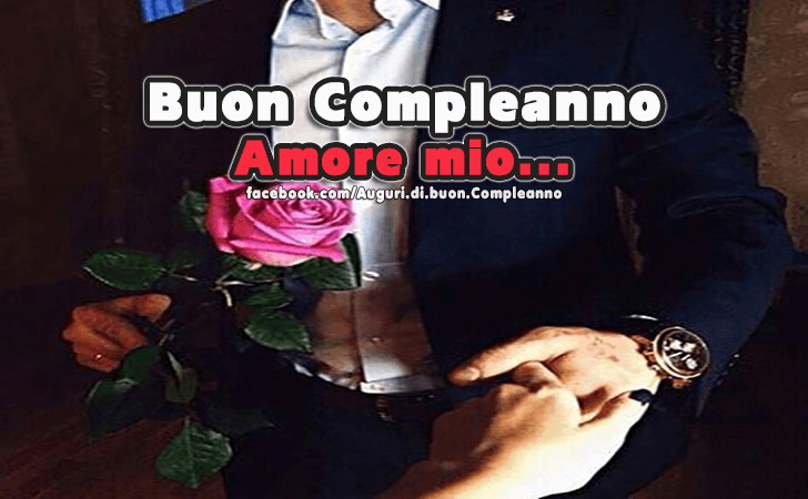 Buon Compleanno Amore Mio!(Frasi e Immagini)