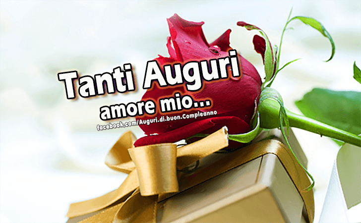 Auguri Di Buon Compleanno Tanti Auguri Amore Mio Frasi