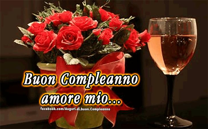 Buon Compleanno amore mio...(Frasi e Immagini)