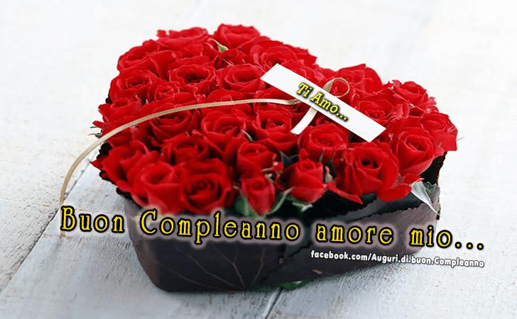 Auguri Di Buon Compleanno Amore Mio Frasi Biglietti E Immagini