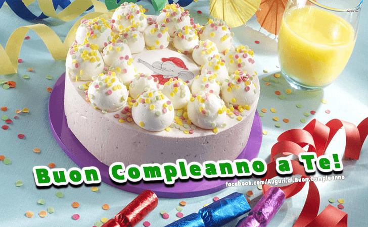 Buon Compleanno a Te! (Auguri, Frasi e Immagini di Buon Compleanno)