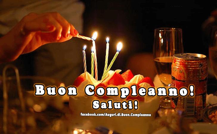 Buon Compleanno! Saluti! (Auguri, Frasi e Immagini di Buon Compleanno)