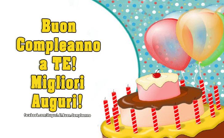 Buon Compleanno a Te! Migliori Auguri!(Frasi e Immagini)