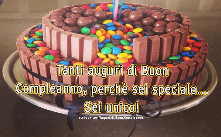 Tanti auguri di Buon Compleanno, perche sei speciale...Sei unico!(Frasi e Immagini)