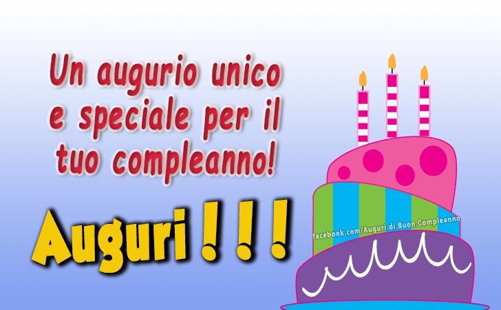 Un augurio unico e speciale per il tuo compleanno! Auguri!!! (Auguri, Frasi e Immagini di Buon Compleanno)