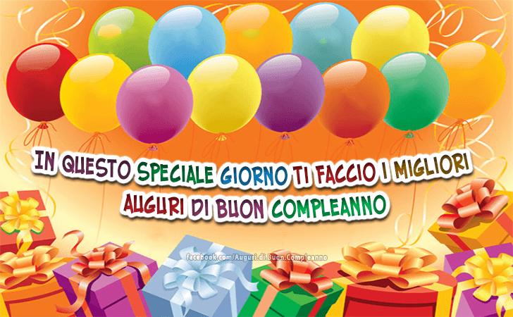 In questo speciale giorno ti faccio i migliori auguri di buon compleanno!(Frasi e Immagini)
