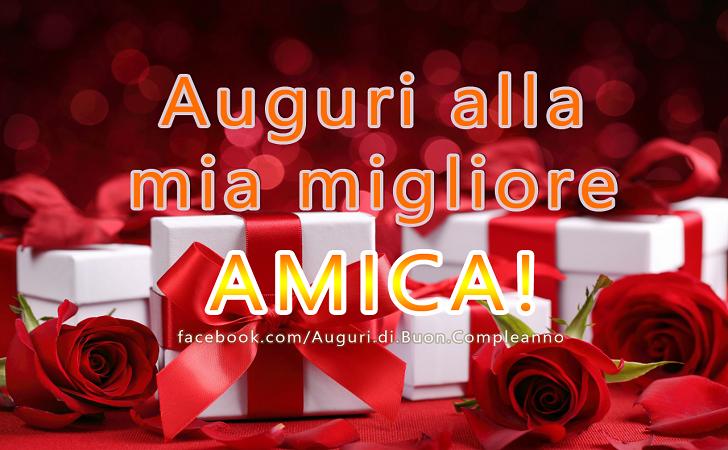 Auguri alla mia migliore AMICA!(Frasi e Immagini)