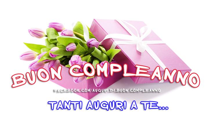 Buon Compleanno, tanti auguri a te... (Auguri, Frasi e Immagini di Buon Compleanno)