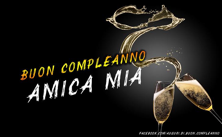 Buon Compleanno AMICA MIA(Frasi e Immagini)