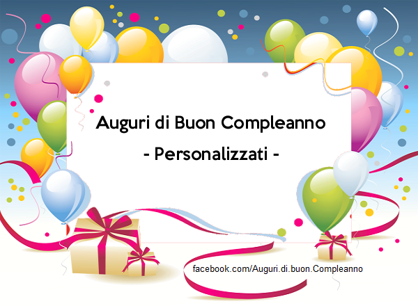Favoloso Auguri di Buon Compleanno - Personalizzati LE37