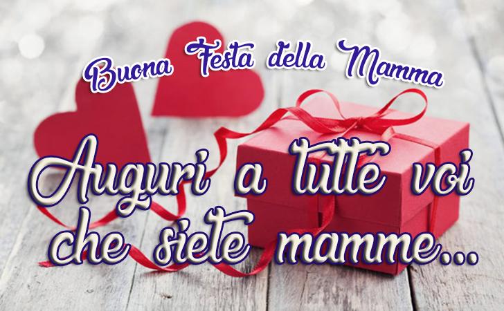 Auguri a tutte voi che siete mamme... Buona Festa della Mamma | Festa della Mamma - Auguri, Frasi e Immagini