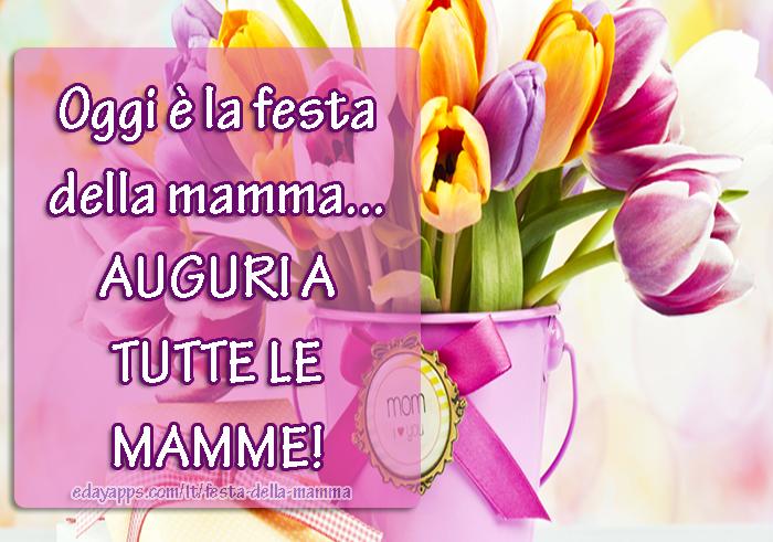 SVEGLIAAAAA - Oggi è la festa della mamma... AUGURI A TUTTE LE MAMME! BUONGIORNO BUONA DOMENICA | Festa della Mamma - Auguri, Frasi e Immagini