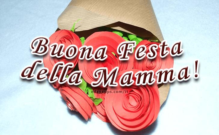 Buona Festa della Mamma! | Festa della Mamma - Frasi e Immagini