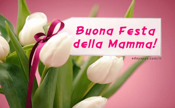 Buona Festa della Mamma! | Festa della Mamma - Auguri, Frasi e Immagini