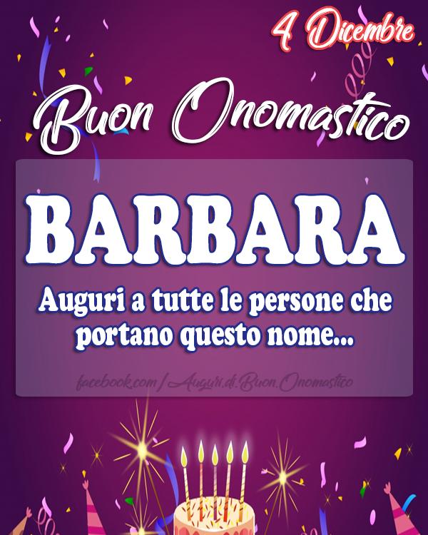 Buon Onomastico Barbara (4 Dicembre) - Buon Onomastico Barbara (4 Dicembre)