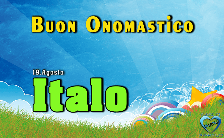 Buon Onomastico Italo! - Buon Onomastico Italo!