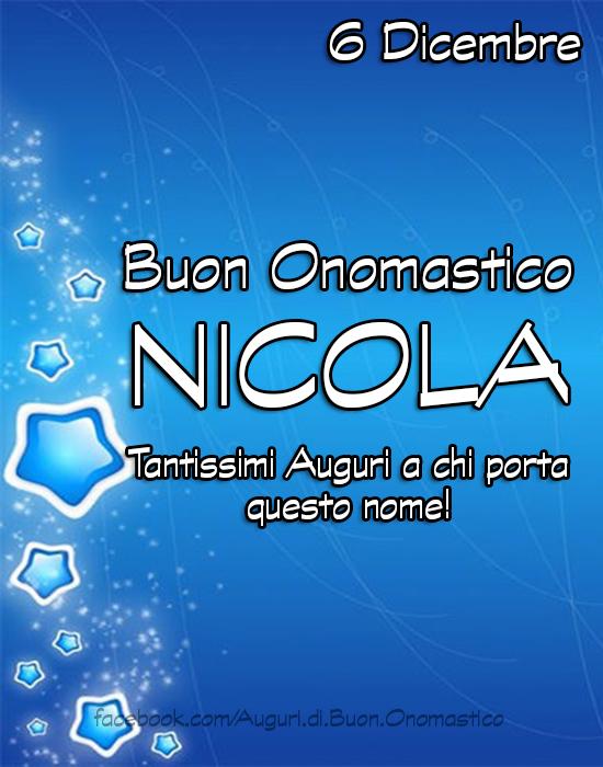 Buon Onomastico NICOLA (6 Dicembre) - Onomastico NICOLA (6 Dicembre) - Tantissimi Auguri a chi porta questo nome!