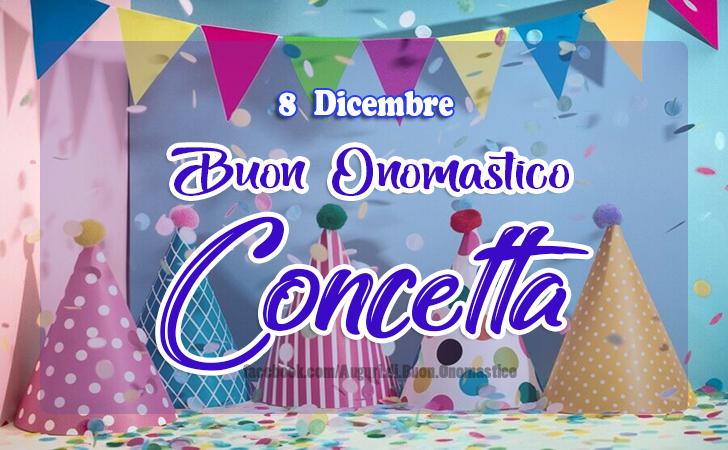Onomastico del nome Concetta (8 Dicembre) - Onomastico del nome Concetta (8 Dicembre) - AUGURI