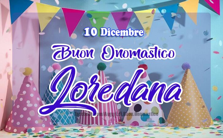10 Dicembre Onomastico del nome Loredana - Onomastico del nome Loredana 10 Dicembre