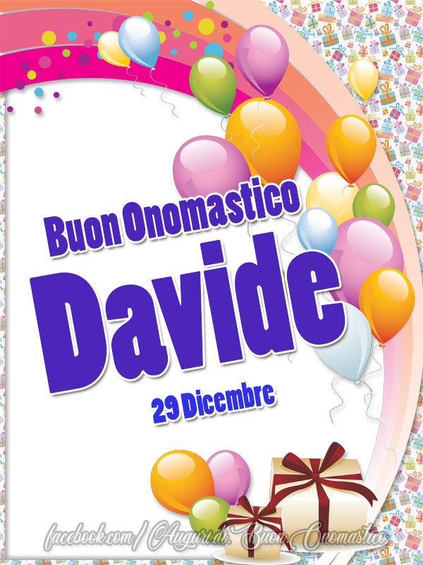 Buon Onomastico Davide 29 Dicembre - Buon Onomastico Davide 29 Dicembre - Auguri, frasi e immagini di onomastico del nome Davide