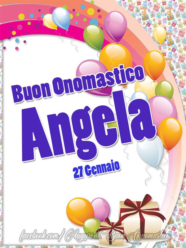 Buon Onomastico Angela 27 Gennaio - Buon Onomastico Angela 27 Gennaio - Auguri, frasi e immagini
