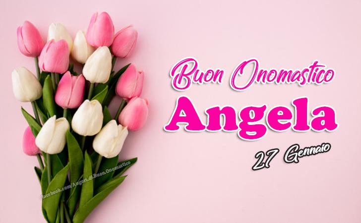 Buon Onomastico Angela - Auguri, frasi e immagini - Buon Onomastico Angela - Auguri, frasi e immagini di buon onomastico Angela