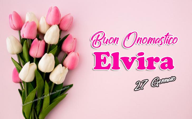 Buon Onomastico Elvira - Auguri, frasi e immagini - Buon Onomastico Elvira - Auguri, frasi e immagini di buon onomastico Elvira
