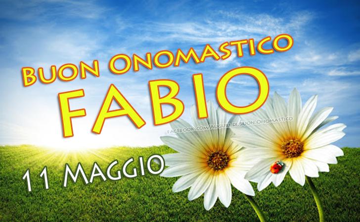 Onomastico del nome Fabio 11 Maggio - Tanti Auguri di Buon Onomastico Fabio 11 Maggio
