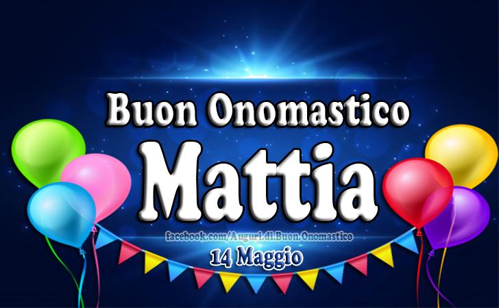 Onomastico del nome Mattia (14 Maggio) - Onomastico del nome Mattia (14 Maggio) - Auguri, frasi e imaggini