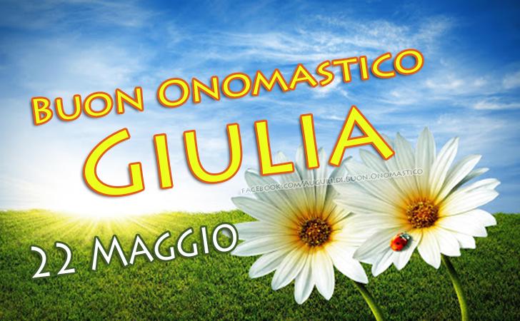 Auguri di Buon Onomastico Giulia 22 Maggio - Buon Onomastico Giulia 22 Maggio - Auguri. frasi e imaggini di onomastico Giulia
