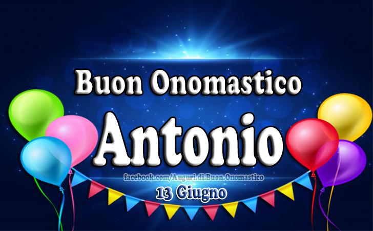 Auguri di Onomastico Antonio (13 Giugno) - Auguri di Buon Onomastico Antonio (13 Giugno) - immagini e frasi