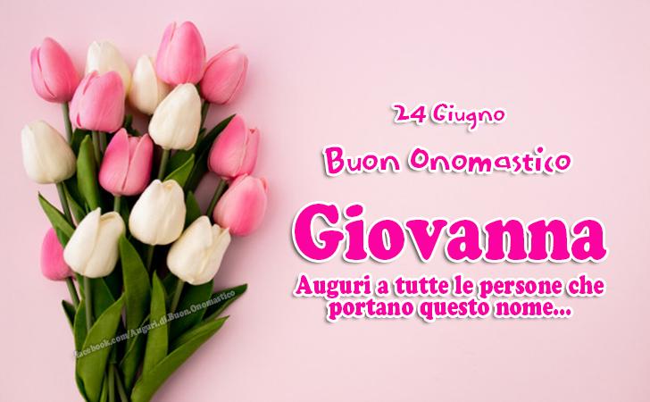 Buon Onomastico Giovanna (24 giugno) Auguri, Frasi e Immagini - Buon Onomastico Giovanna (24 giugno) - Auguri a tutte le persone che   portano questo nome...