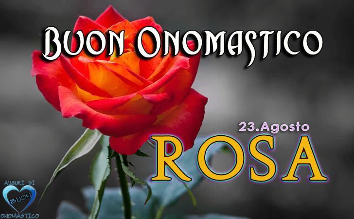 Buon Onomastico Rosa (23 Agosto)