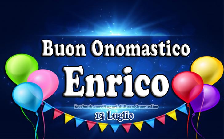 Auguri di Buon Onomastico Enrico (13 Luglio) - Buon Onomastico Enrico (13 Luglio) - Auguri, frasi e immagini