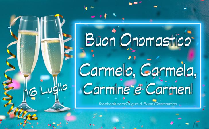 (16 luglio) Buon Onomastico Carmelo, Carmela, Carmine e Carmen! - Auguri di Buon Onomastico Carmelo, Carmela, Carmine e Carmen! (16 luglio)